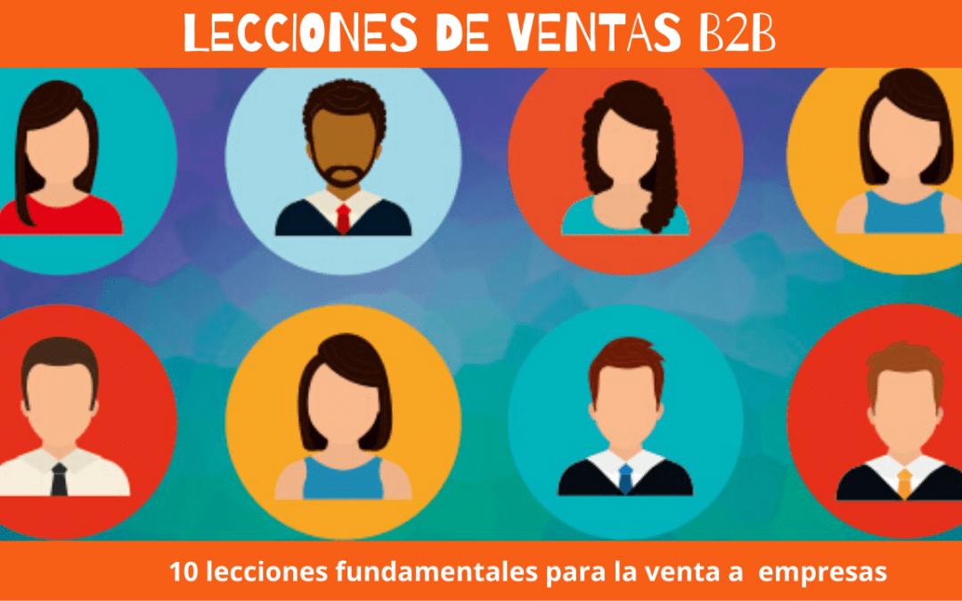 B2B y Ventas: Lecciones fundamentales para vender a empresas