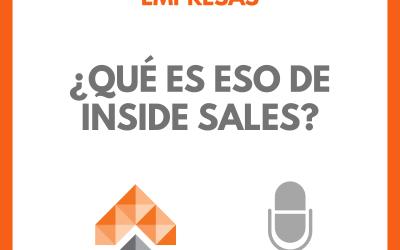 Podcast. Ya somos Inside Sales (¿no lo sabías?)