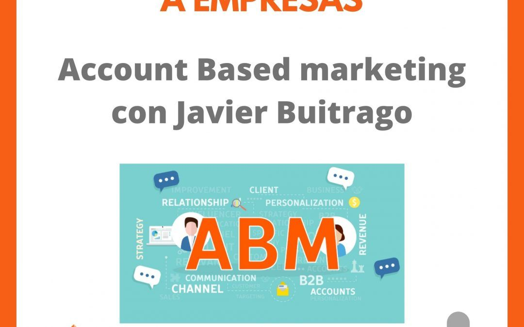 Account Based Marketing con Javier Buitrago