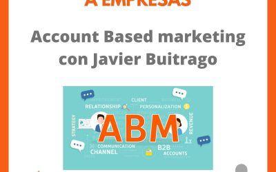 Account Based Marketing con Javier Buitrago